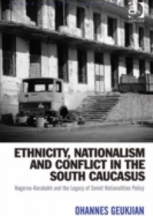 Обложка книги  - Ethnicity, Nationalism and Conflict in the South Caucasus