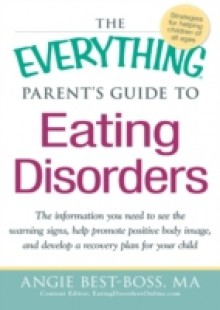 Обложка книги  - Everything Parent's Guide to Eating Disorders