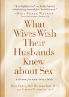 Обложка книги  - What Wives Wish their Husbands Knew about Sex