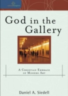 Обложка книги  - God in the Gallery (Cultural Exegesis)