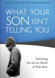 Обложка книги  - What Your Son Isn't Telling You