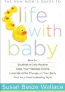 Обложка книги  - New Mom's Guide to Life with Baby