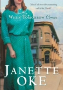 Обложка книги  - When Tomorrow Comes (Canadian West Book #6)