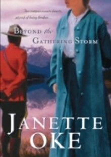 Обложка книги  - Beyond the Gathering Storm (Canadian West Book #5)