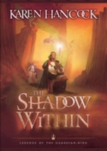 Обложка книги  - Shadow Within (Legends of the Guardian-King Book #2)
