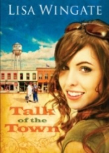 Обложка книги  - Talk of the Town (Welcome to Daily, Texas Book #1)