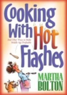 Обложка книги  - Cooking With Hot Flashes