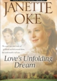 Обложка книги  - Love's Unfolding Dream (Love Comes Softly Book #6)