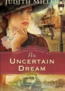 Обложка книги  - Uncertain Dream (Postcards From Pullman Book #3)