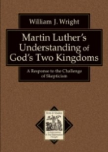 Обложка книги  - Martin Luther's Understanding of God's Two Kingdoms (Texts and Studies in Reformation and Post-Reformation Thought)