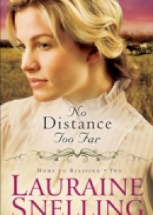 Обложка книги  - No Distance Too Far (Home to Blessing Book #2)