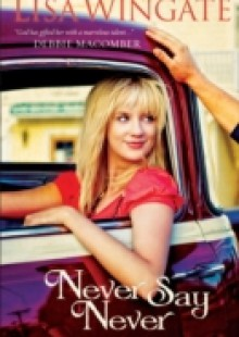 Обложка книги  - Never Say Never (Welcome to Daily, Texas Book #3)