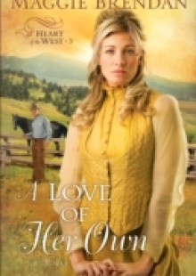 Обложка книги  - Love of Her Own (Heart of the West Book #3)