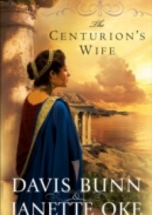 Обложка книги  - Centurion's Wife (Acts of Faith Book #1)
