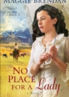 Обложка книги  - No Place for a Lady (Heart of the West Book #1)