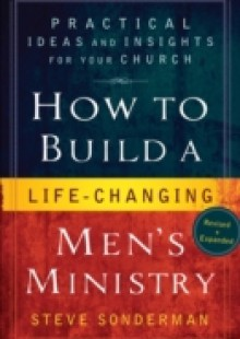 Обложка книги  - How to Build a Life-Changing Men's Ministry