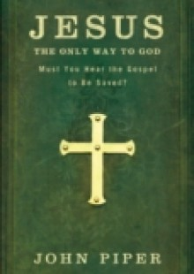Обложка книги  - Jesus, the Only Way to God