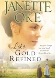 Обложка книги  - Like Gold Refined (Prairie Legacy Book #4)