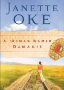 Обложка книги  - Woman Named Damaris (Women of the West Book #4)