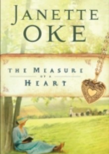 Обложка книги  - Measure of a Heart (Women of the West Book #6)