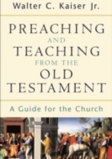 Обложка книги  - Preaching and Teaching from the Old Testament