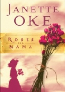 Обложка книги  - Roses for Mama (Women of the West Book #3)