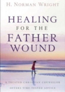 Обложка книги  - Healing for the Father Wound