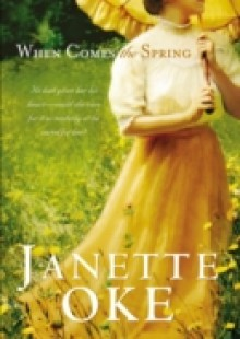 Обложка книги  - When Comes the Spring (Canadian West Book #2)