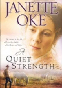 Обложка книги  - Quiet Strength (Prairie Legacy Book #3)