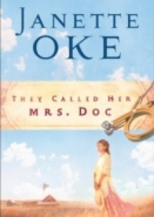 Обложка книги  - They Called Her Mrs. Doc. (Women of the West Book #5)