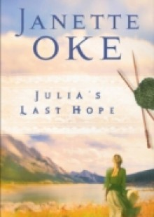 Обложка книги  - Julia's Last Hope (Women of the West Book #2)