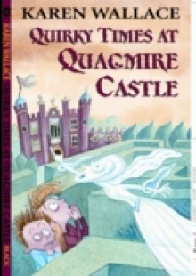 Обложка книги  - Quirky Times at Quagmire Castle