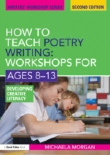 Обложка книги  - How to Teach Poetry Writing: Workshops for Ages 8-13