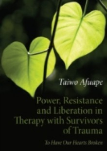Обложка книги  - Power, Resistance and Liberation in Therapy with Survivors of Trauma