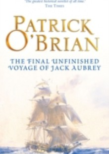 Обложка книги  - Final, Unfinished Voyage of Jack Aubrey