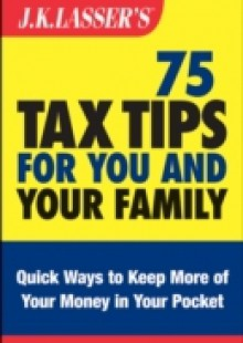 Обложка книги  - J.K. Lasser's 75 Tax Tips for You and Your Family