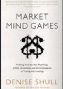 Обложка книги  - Market Mind Games: A Radical Psychology of Investing, Trading and Risk