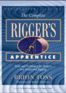 Обложка книги  - Complete Rigger's Apprentice: Tools and Techniques for Modern and Traditional Rigging