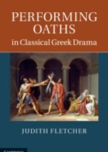 Обложка книги  - Performing Oaths in Classical Greek Drama