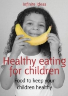 Обложка книги  - Healthy eating for children