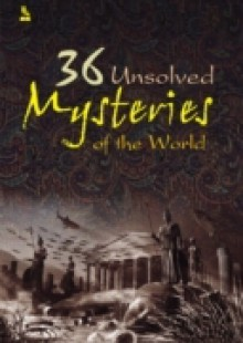 Обложка книги  - 36 Unsolved Mysteries Of The World
