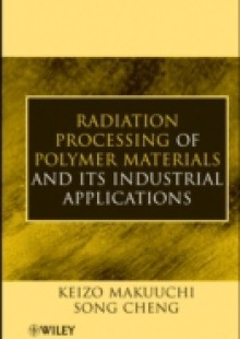 Обложка книги  - Radiation Processing of Polymer Materials and Its Industrial Applications