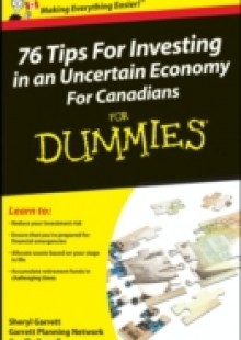 Обложка книги  - 76 Tips For Investing in an Uncertain Economy For Canadians For Dummies