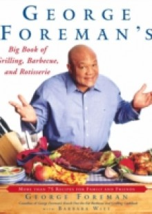 Обложка книги  - George Foreman's Big Book of Grilling, Barbecue, and Rotisserie