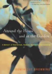 Обложка книги  - Around the House and In the Garden