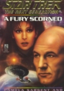 Обложка книги  - Star Trek: The Next Generation: A Fury Scorned