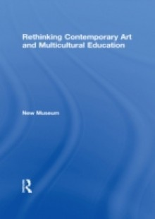 Обложка книги  - Rethinking Contemporary Art and Multicultural Education