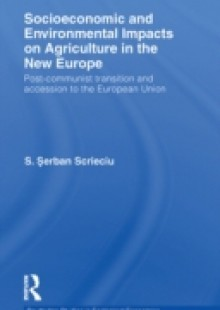 Обложка книги  - Socioeconomic and Environmental Impacts on Agriculture in the New Europe