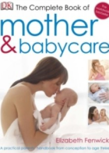Обложка книги  - Complete Book of Mother and Babycare