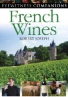 Обложка книги  - Eyewitness Companions: French Wine